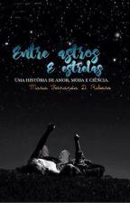 Entre Astros e Estrelas by MariaFernandaRibeir2