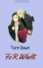 Turn Down for What ;; Yuri On Ice ✨ by -pajero