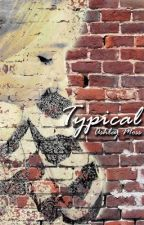 Typical - A Lesbian Romance [NaNoWriMo 2013] // ON HOLD by CoffeesForClosers