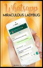 Miraculous LadyBug  (WhatsApp) [TERMINADA] by _mlbangtan_