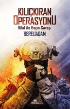 DAĞ YOLU-KILIÇKIRAN OPERASYONU (TAMAMLANDI) by bereliadammm