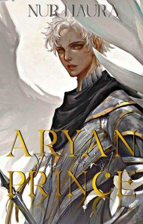 Aryan The First Prince  by Nur_Haura