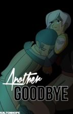 3 | Another Goodbye by builtonhope