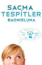 Saçma Tespitler by Baonisluna