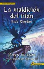 Leyendo La Maldición del Titán. by HermesSemidiosa