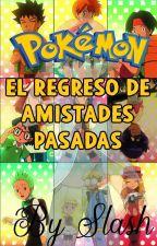 Escuela Pokemon: El Regreso De Amistades Pasadas by Ghost_Slash