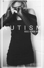 «Autism» - n.h  •SERIA EDICIÓN• by httpvxlie
