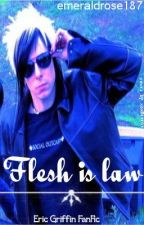 {Eric} Flesh Is The Law {Griffin} *On Hold* by emeraldrose187