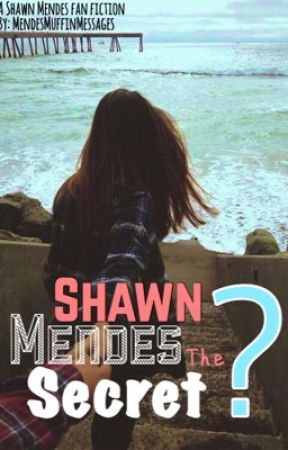 Shawn Mendes the Secret? by MendesMuffinMessages