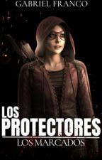 LOS PROTECTORES: Los Marcados by GabrielO5