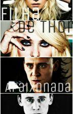 Filha de Thor/ Apaixonada Por Loki by RafahRodriguesss