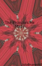 The Promises He Made by JuliaBrummitt5