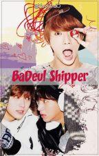 BaDeul Shipper by Mandarina10