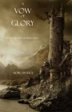 A Vow of Glory (Book #5 in the Sorcerer's Ring) by morganrice