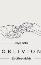 Oblivion ✖️ z.m ✖️Terminada. by Coffee-nights