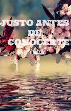 Justo antes de conocerte. by EstefaniaMendez147