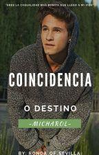 Coincidencia o Destino by Ronda_of_sevilla