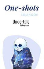 "[Undertale] ""SansxReader"" - One-shots - by Popsicorn"