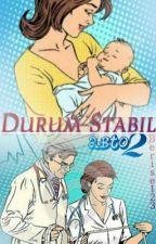 Durum Stabil (Açılın Ben Tıp Okuyorum 2)/Askıda by berise123