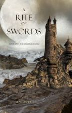 A RITE OF SWORDS (BOOK #7 IN THE SORCERER'S RING) by morganrice