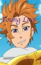 Young Love {Seven Deadly Sins/Nanatsu no Taizai} {Arthur Pendragon x Reader} by erin_means_peace