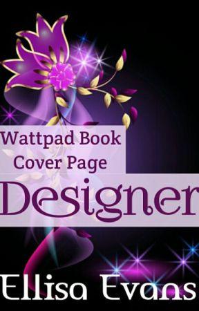Wattpad Book Cover Page designer by Ellisa_Evans