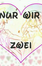 Nur wir zwei ~ Amourshipping/\One-Shots by _Eevee2002_