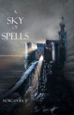 A SKY OF SPELLS (BOOK #9 IN THE SORCERER'S RING) by morganrice