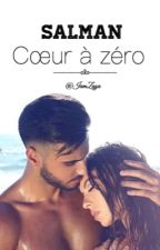 Salman - « Coeur à Zéro. » [3] by IamZaya