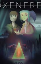 Oxenfree | Oneshots | discontinued lmao | by Johnnyjoestars