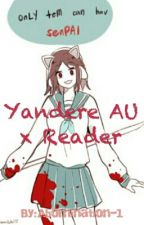 Yandere!AU x Reader {(One Shots)} by Abomination-1