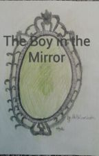 The Boy In The Mirror by ashpatlovesbooks