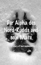 Der Alpha des Nord Rudels und sein Mate! (boyxboy) by Lightdramon