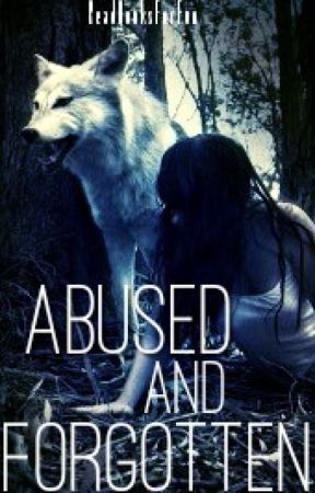 Abused and Forgotten by ReadsBooksForFun