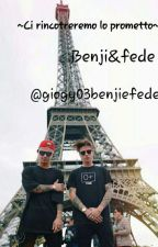 ~Ci Rincotreremo Lo Prometto~ Benjiefede by giogy03benjiefede