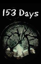 153 Days by Honeyfern1026