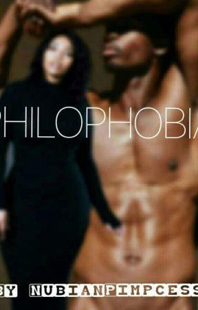 PHILOPHOBIA  by NubianPimpcess