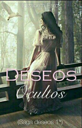Deseos Ocultos 1°  ( Saga Deseos) by EllieBlack210