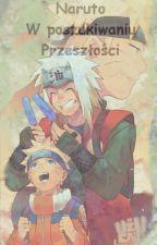 Naruto- W Poszukiwaniu Przeszłości by Martsia
