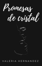 Promesas De Cristal by valeriahdz033