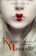 Kane Maxwell [Original-1 Trilogía] by AshlheyGR