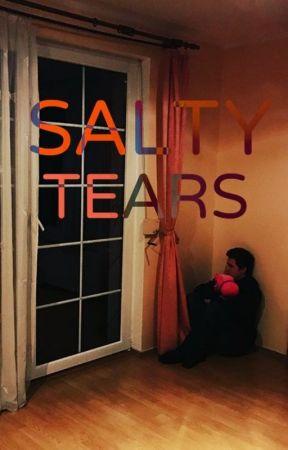 SALTY TEARS (✓) by Timyss