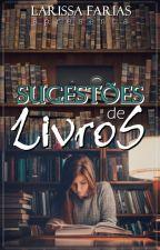 Sugestões De Livros 📙 by LarissaFarias3