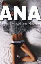 ANA - Ich wollte doch nur abnehmen by MyStoryIsASecret