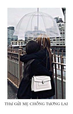 Đọc truyện [ EDIT ] LISOO - THƯ GỬI MẸ CHỒNG TƯƠNG LAI