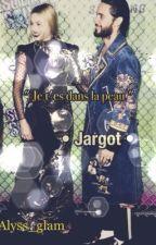 """"""" Je t'es dans la peau """"  •Jargot •  by alyss_glam"""