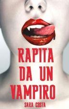SCHIAVA DI UN VAMPIRO (SOSPESA)  by Sara99Costa