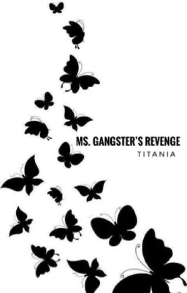 Ms. Gangster's Revenge [editing]