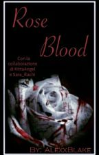 Rose Blood by AlexxBlake
