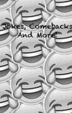 Jokes, Comebacks and Pickup Lines by dabbyoreskovich